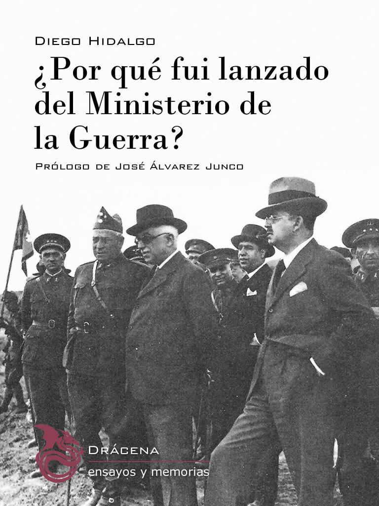 ¿Por qué fui lanzado del Ministerio de la Guerra - Diego Hidalgo